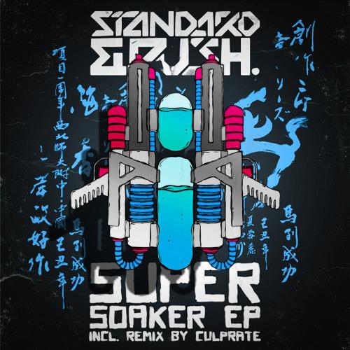 Standard and Push - Super Soaker (Culprate Remix)