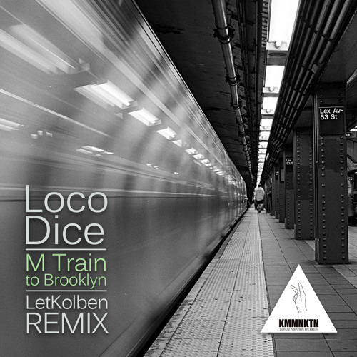 Loco Dice - M Train to Brooklyn (LetKolben Remix)