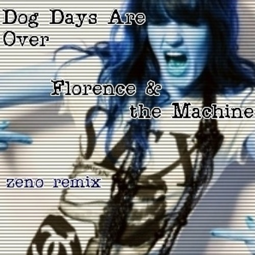 Dog Days Are Over by Florence & the Machine (Zeno Remix_Re-released)