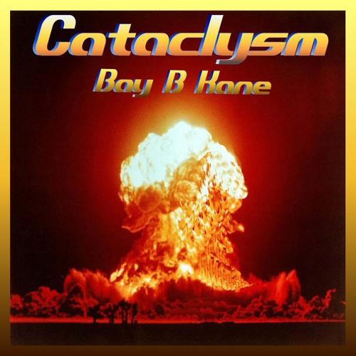 Cataclysm - Bay B Kane