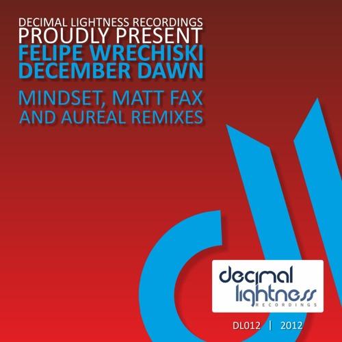 Felipe Wrechiski - December Dawn (Mindset & Matt Fax Remix)