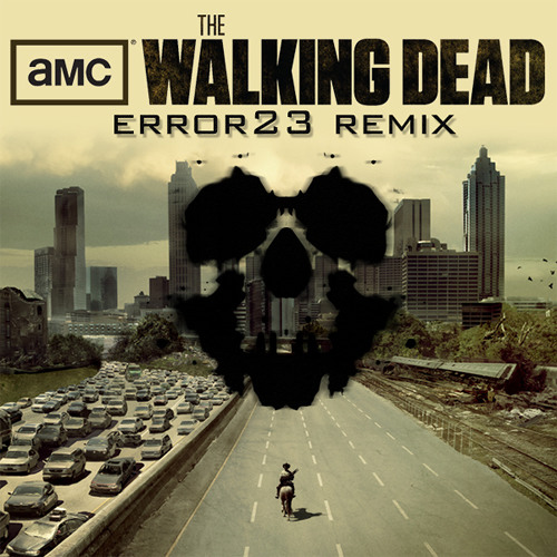 The Walking Dead Theme (Error23 Dubstep Remix)  ☣☠✞ (Free DL In Description)