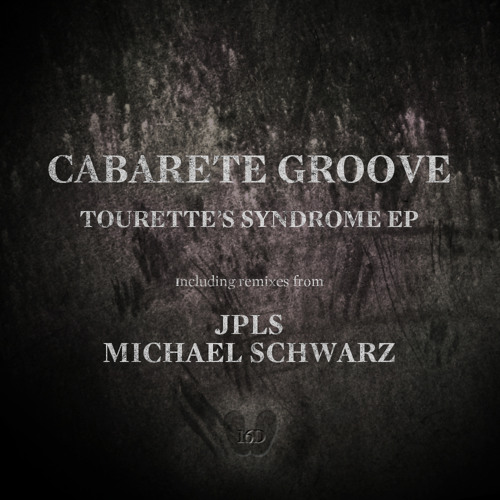 Cabarete Groove - Tourettes Syndrome EP | Available Now!!