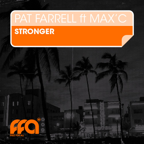 Pat Farrell feat Max`C - Stronger - Club Mix Preview