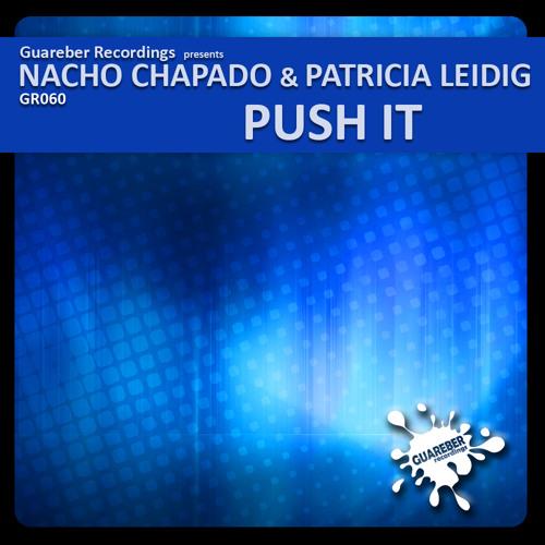 Nacho Chapado & Patricia Leidig - Push It ( Original Mix )