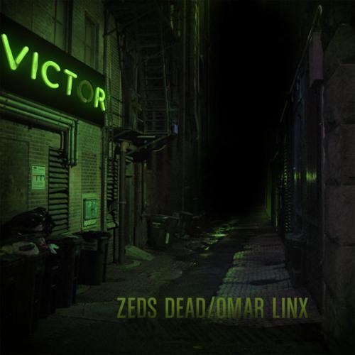 Zeds Dead & Omar LinX - Victor