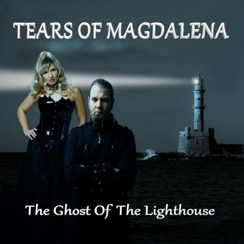 Tears Of magdalena The Ghost Of The Lighthouse