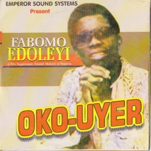 Fabomo Edoleyi - Oko..Uyere