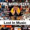 The Mixbuster 'Lost In Music'