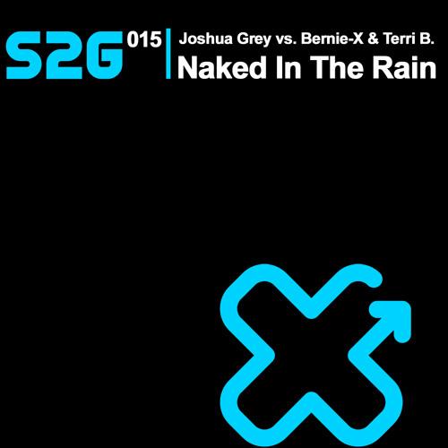 Joshua Grey vs. Bernie-X & Terri B. - Naked In The Rain 2oo9 (DJ Angola Mix)