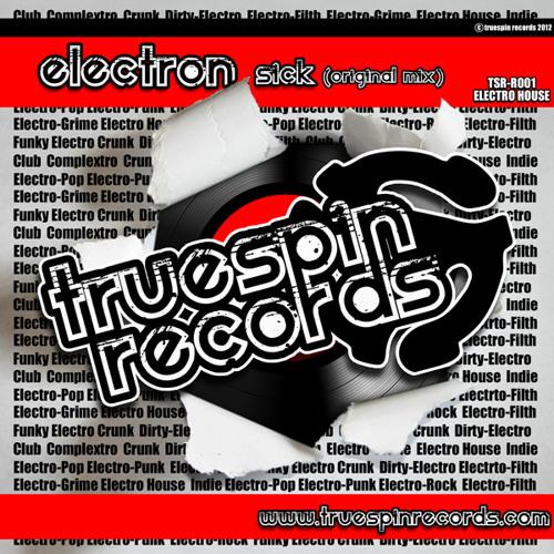 Electron - Sick  (Original Mix) [Truespin Records]