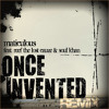 maticulous - Once Invented Remix Feat. Reef the Lost Cauze & Soul Khan (cuts by DJ Brace)