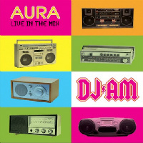 DJ AM - Live at Aura