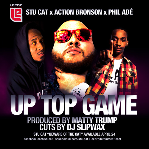 Up Top Game (Feat. Action Bronson and Phil Ade)