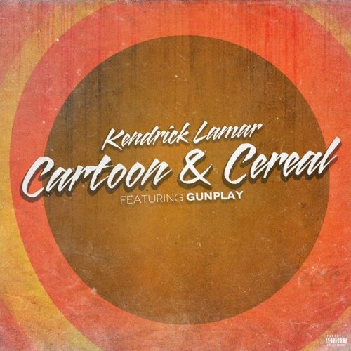 Kendrick Lamar - Cartoon and Cereal