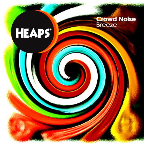 Crowd Noise Featuring Cherlain Mikele - Breeze (Non Vox Mix)