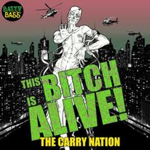 The Carry Nation - This Bitch Is Alive ft. Viva Ruiz (Sveta & Tokoloshe)
