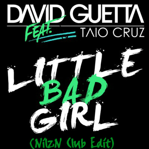 Taio Cruz - Little Bad Girl (NilzN Bad Girls In The Club Edit)