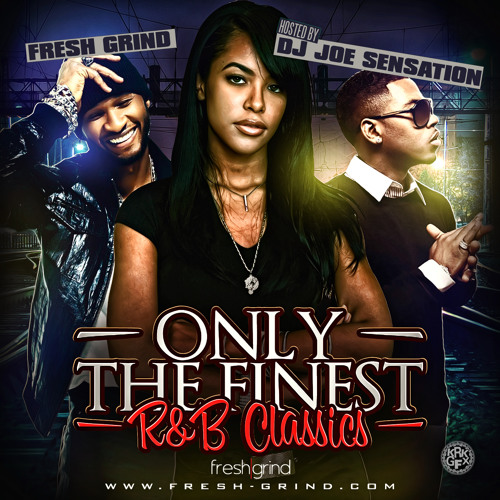 Fresh Grind - Only The Finest: R&B Classics (Mixed By DJ Joe Sensation)
