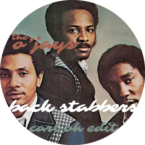 The O Jays - Back Stabbers (Carl Oh Edit)