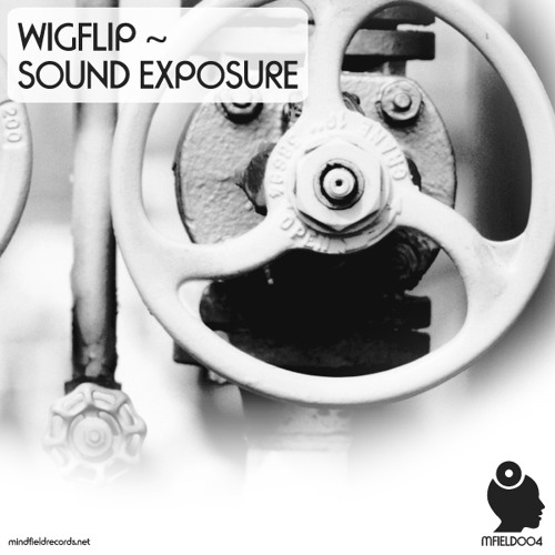 Wigflip - Sound Exposure EP [MFIELD004] Out NOW!