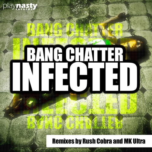 Bang Chatter - Infected (Rush Cobra Remixxx) ¡Out Now!