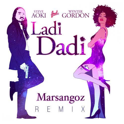 Steve Aoki feat. Wynter Gordon - Ladi Dadi(Marsangoz Remix) MASTERED V1