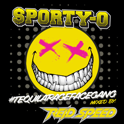 Sporty-O-TequilaRageFaceGang-Reid Speed Mix for Illeven Eleven