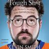 Tough Sh*t, Kevin Smith