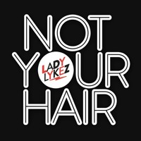 Lady Lykez - Not Your Hair