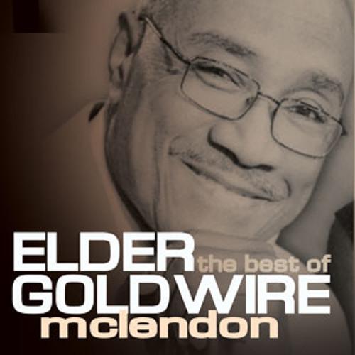 Elder Goldwire-Jesus Be A Fence Around Me