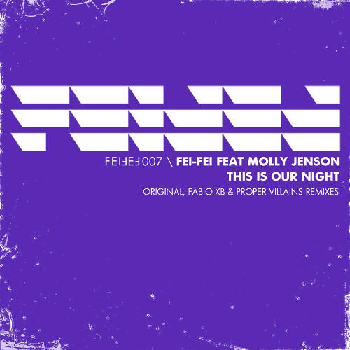 This Is Our Night by Fei-Fei ft. Molly Jenson (Proper Villains Remix)
