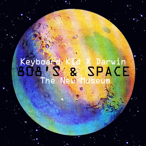 "New Museum/Get Weird Mix: Keyboard Kid & Darwin ""808's & Space"""
