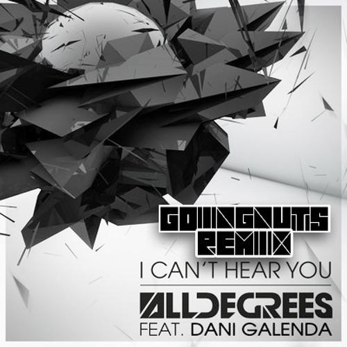 AllDegrees feat. Dani Galenda - I can't hear U (GoingNuts remix)