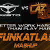 Better Work Hard than Play Hard (FunkAtlas Mashup) *FREE download