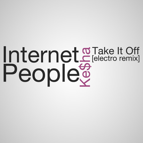 Take It Off - (Internet People Remix) [WIP]