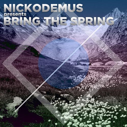 Bring The Spring (mixed by Nickodemus)