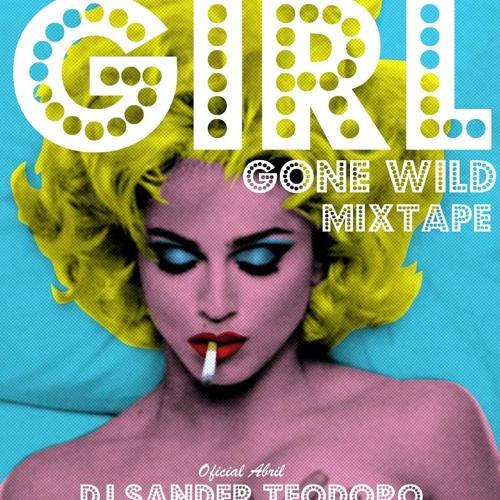 DJ SANDER TEODORO - Girl Gone Wild Mixtape