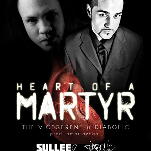 Diabolic ft. Sullee J - Heart of a Martyr (Prod. Amar Azaan)