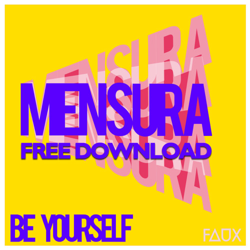 Mensura - Be Yourself (Mikkas' 4-on-the-floor Edit) [FREE DOWNLOAD]