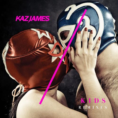 Kaz James: Kids (The Other Guys Remix)
