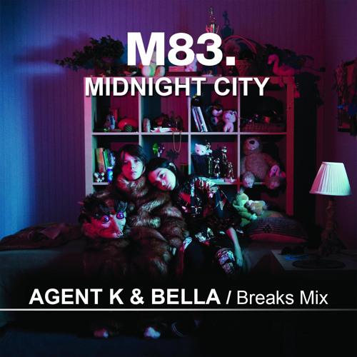 FREE DOWNLOAD!! Midnight City- M83- Agent K & Bella Remix