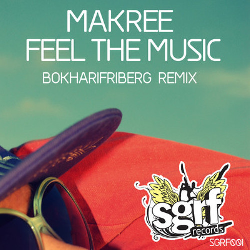 Makree - Feel the Music ft. Edvards Grieze (BokhariFriberg remix) [OUT NOW]