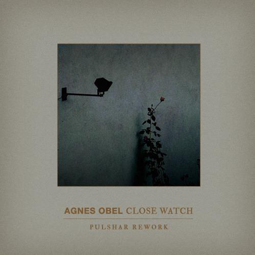 Agnes Obel - Close Watch (Pulshar Rework)