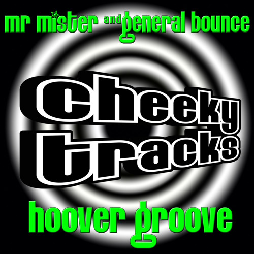 Mr Mister & General Bounce - Hoover Groove - OUT NOW