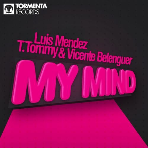 Vicente Belenguer and T. Tommy and Luis Mendez 2012 - My Mind (Original Mix)