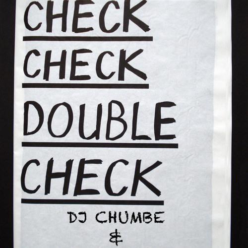 DJ CHUMBE & DJ CHUCHI - CHECK CHECK  (ORIGINAL OLDSCHOOL MIX)