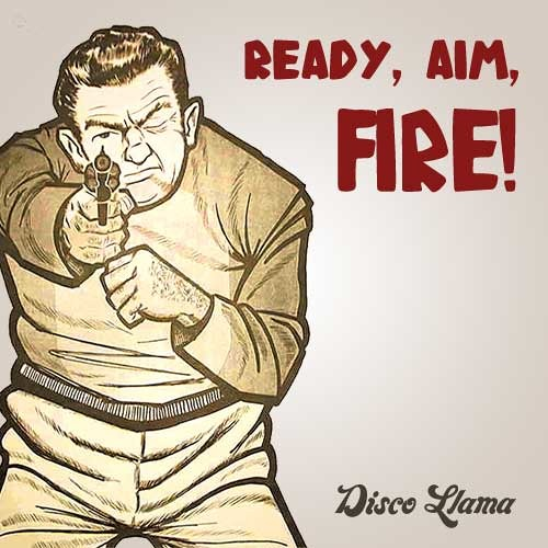 Ready, Aim, Fire!