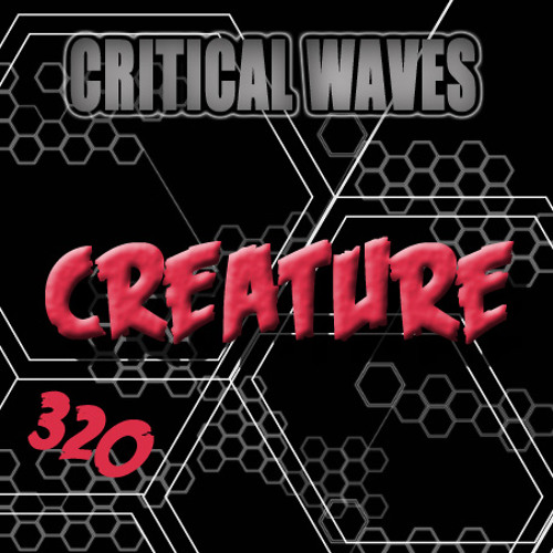 Critical Waves - Creature [320 FREE DOWNLOAD] New d/l Mirror