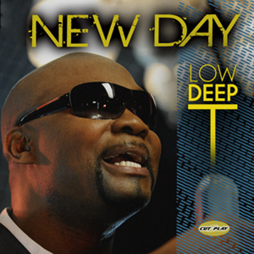 NEW DAY  BY LOW DEEP T